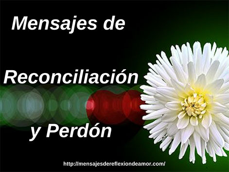 Mensajes de Reconciliación y Perdón