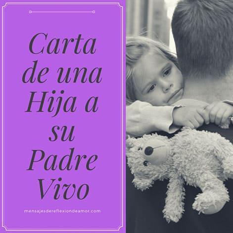 Carta de una Hija a su Padre Vivo