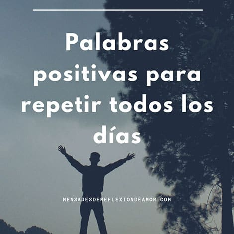 Palabras positivas para repetir todos los días